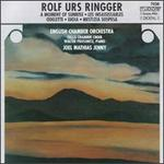 Rolf Urs Ringger: A Moment of Sunrise; Les Insaisissables; Odelette; Gioia; Mestizia Sospesa