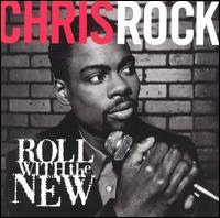 Roll with the New - Chris Rock