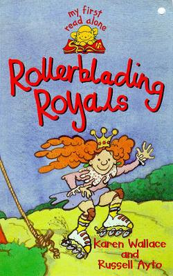 Rollerblading Royals - Wallace, Karen, and Ayto, Russell