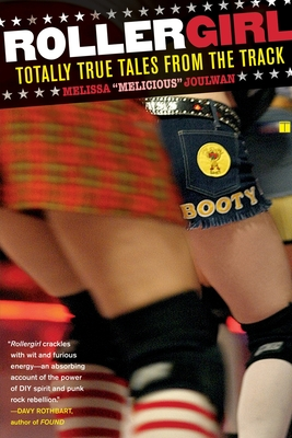 Rollergirl: Totally True Tales from the Track - Joulwan, Melissa