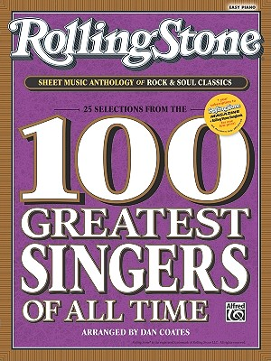 Rolling Stone Sheet Music Anthology of Rock & Soul Classics: 25 Selections from the Rolling Stone 100 Greatest Singers of All Time - Coates, Dan