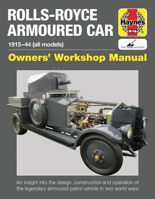 Rolls-Royce Armoured Car: 1915-44 (All Models) - Fletcher, David