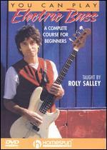 Roly Salley: You Can Play Electric Bass: A Complete Course for Beginners
