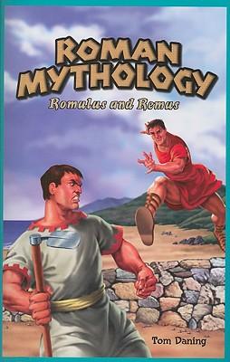 Roman Mythology: Romulus and Remus - Daning, Tom