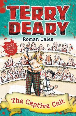 Roman Tales: The Captive Celt - Deary, Terry