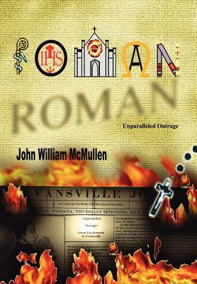 Roman: Unparalleled Outrage - McMullen, John William