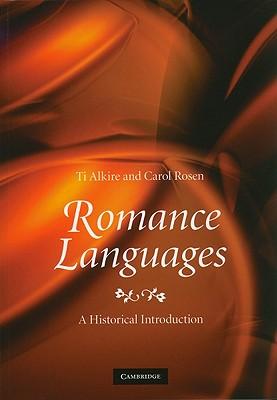 Romance Languages: A Historical Introduction - Alkire, Ti