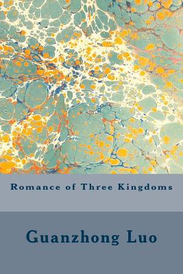 Romance of Three Kingdoms - Luo, Guanzhong, and Kelvin, Vincent (Editor), and Taylor, Ch Brewitt (Translated by)
