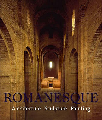 Romanesque: Architecture, Sculpture, Painting - Toman, Rolf (Editor)