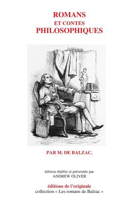 Romans Et Contes Philosophiques - De Balzac, Honore, and Oliver, Andrew (Editor)