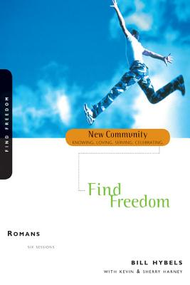 Romans: Find Freedom - Hybels, Bill, and Harney, Kevin G, and Harney, Sherry
