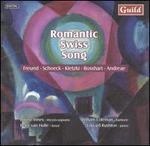Romantic Swiss Song: Freund; Schoeck; Kletzki