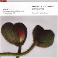 Romantic Trombone Concertos - Jesper Juul Sørensen (trombone); Per Erik Veng (choir, chorus); Danish National Symphony Orchestra