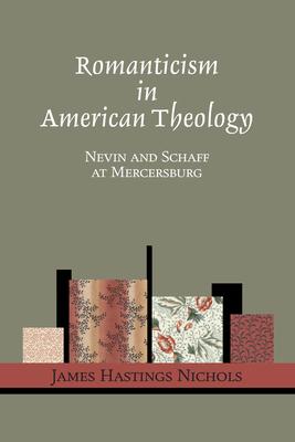 Romanticism in American Theology - Nichols, James Hastings