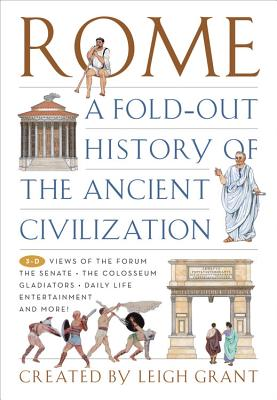 Rome: A Fold-Out History of the Ancient Civilization - Grant, Leigh (Creator)