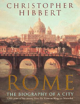 Rome: The Biography of a City - Hibbert, Christopher