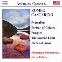 Romeo Cascarino: Pygmalion; Portrait of Galatea; Prospice; The Acadian Land; Blades of Grass - Geoffrey Deemer (horn); Philadelphia Philharmonia; JoAnn Falletta (conductor)