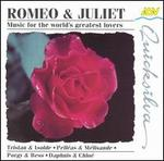 Romeo & Juliet Music for the World's Greatest Lovers