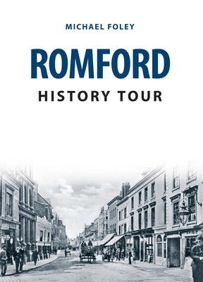 Romford History Tour - Foley, Michael