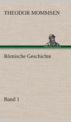 Romische Geschichte - Band 1 - Mommsen, Theodor