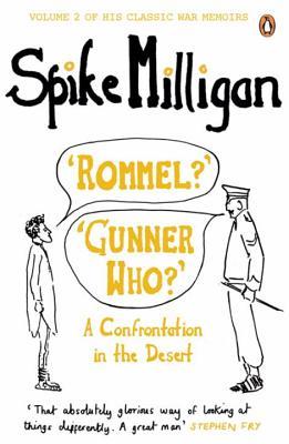 'Rommel?' 'Gunner Who?': A Confrontation in the Desert - Milligan, Spike