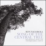 Ron Nagorcka: Song of the Central Tree