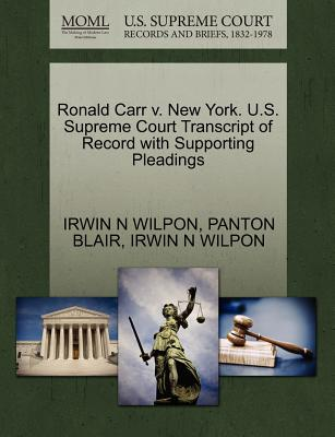 Ronald Carr V. New York. U.S. Supreme Court Transcript of Record with Supporting Pleadings - Wilpon, Irwin N, and Blair, Panton