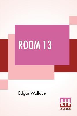 Room 13 - Wallace, Edgar