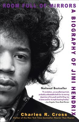 Room Full of Mirrors: A Biography of Jimi Hendrix - Cross, Charles R