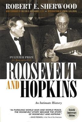 Roosevelt and Hopkins: An Intimate History - Sherwood, Robert E