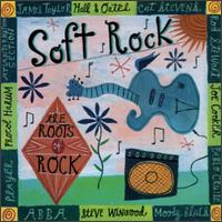 Roots of Rock: Soft Rock - Various Artists