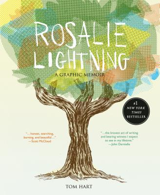 Rosalie Lightning: A Graphic Memoir - Hart, Tom