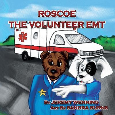 Roscoe the Volunteer EMT - Wenning, Jeremy