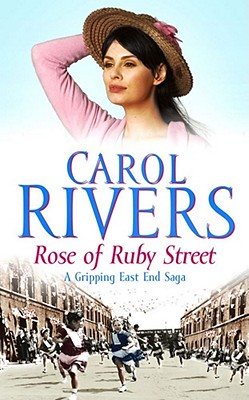 Rose of Ruby Street - Rivers, Carol
