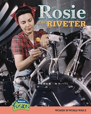 Rosie the Riveter: Women in World War II - Price, Sean Stewart