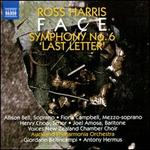 Ross Harris: Face; Symphony No. 6 'Last Letter'