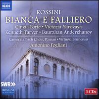 Rossini: Bianca e Falliero - Artavazd Sargsyan (tenor); Baurzhan Anderzhanov (bass); Cinzia Forte (soprano); Gabriele Dotto (critical edition);...