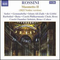 Rossini: Maometto II (1822 Venice version) - Anna Rita Gemmabella (contralto); Antonio de Gobbi (bass); Cesare Ruta (tenor); Denis Sedov (bass);...