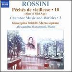 Rossini: Péchés de vieillesse, Vol. 10 (Sins of Old Age); Chamber Music and Raritites, Vol. 3