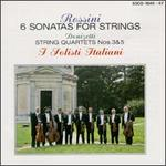 Rossini: Six Sonatas for Strings; Donizetti: String Quartets Nos. 3 & 5