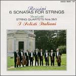 Rossini: Six Sonatas for Strings; Donizetti: String Quartets Nos. 3 & 5