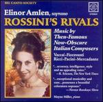 Rossini's Rivals: Music by Then-Famous Now-Obscure Italian Composers