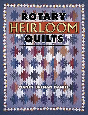 Rotary Heirloom Quilts - Daniel, Nancy Brenan