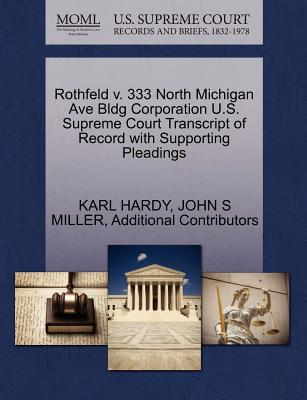 Rothfeld V. 333 North Michigan Ave Bldg Corporation U.S. Supreme Court Transcript of Record with Supporting Pleadings - Hardy, Karl, and Miller, John S, and Additional Contributors