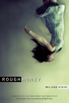 Rough Honey - Stein, Melissa, and Doty, Mark (Introduction by)