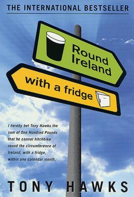 Round Ireland with a Fridge - Hawks, Tony