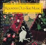 Rounder Old-Time Music - Various Artists