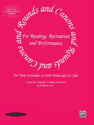 Rounds and Canons for Reading, Recreation and Performance: For Viola Ensemble, or with Violin And/Or Cello - Starr, William (Editor)