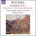 Roussel: Symphony No. 1; Résurrection; Le marchand des sable qui passe