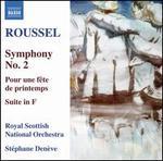 Roussel: Symphony No. 2; Pour une f?te de printemps; Suite in F